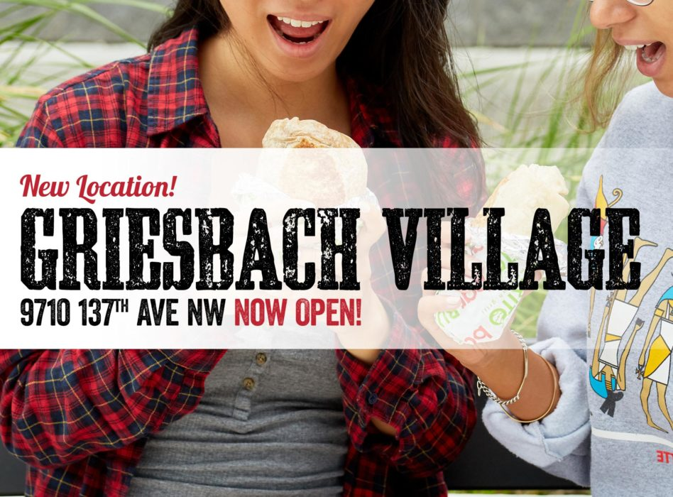 New Location! Griesbach Village 9710 137th Ave NW Now Open!