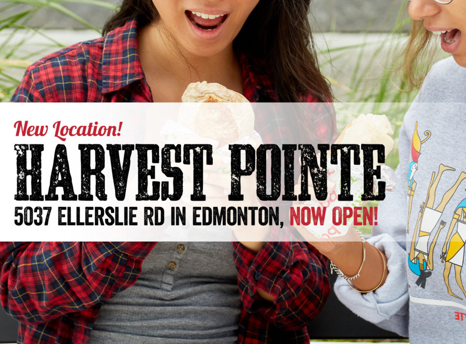 New Location! Harvest Pointe 5037 Ellerslie Rd in Edmonton. Now Open!